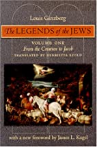 The Legends of the Jews, Volume I: From the…
