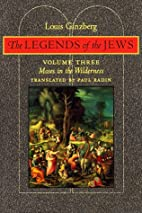 The Legends of the Jews, Volume III: From…