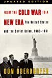 Oberdorfer, Don: From the Cold War to a New Era: The United States and the Soviet Union, 1983-1991