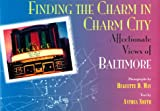 May, Huguette D.: Finding the Charm in Charm City: Affectionate Views of Baltimore