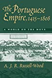 Russell-Wood, A. J.: The Portuguese Empire, 1415-1808: A World on the Move