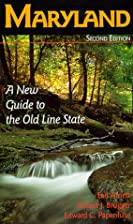 Maryland: A New Guide to the Old Line State…