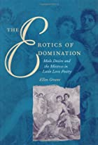 The erotics of domination : male desire and…