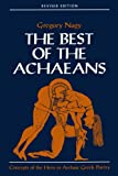 Nagy, Gregory: Best of the Achaeans: Concepts of the Hero in Archaic Greek Poetry