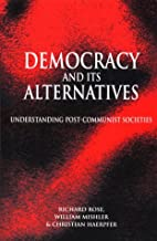 Democracy and Its Alternatives:…