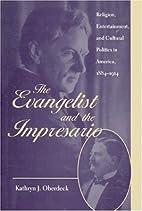 The Evangelist and the Impresario: Religion,…