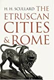 Professor H. H. Scullard: The Etruscan Cities & Rome