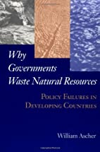 Why Governments Waste Natural Resources:…