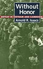 Without Honor: Defeat in Vietnam and…