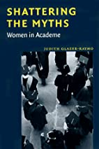 Shattering the Myths: Women in Academe by…
