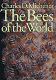 Michener, Charles Duncan: The Bees of the World