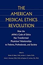 The American Medical Ethics Revolution: How…
