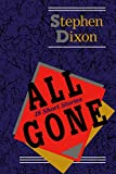 Dixon, Stephen: All Gone: 18 Short Stories (Johns Hopkins: Poetry and Fiction)