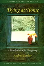 Dying at Home: A Family Guide for Caregiving…