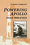 Lambright, W. Henry: Powering Apollo: James E. Webb of Nasa