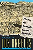 Hise, Greg: Magnetic Los Angeles: Planning the Twentieth-Century Metropolis