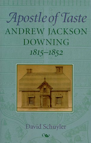 apostle-of-taste-andrew-jackson-downing-1815-1852-creating-the-north-american-landscape