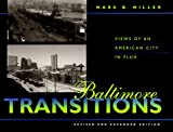 Miller, Mark B.: Baltimore Transitions: Views of an American City in Flux