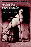 Gotfryd, Bernard: Anton the Dove Fancier: And Other Tales of the Holocaust