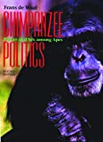 De Waal, Frans: Chimpanzee Politics: Power and Sex Among Apes