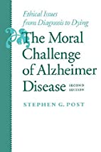 The moral challenge of Alzheimer disease :…