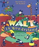 Merritt, Russell: Walt in Wonderland: The Silent Films of Walt Disney