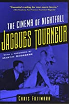 Jacques Tourneur: The Cinema of Nightfall by…