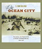 Walker, John C.: Old Ocean City: The Journal and Photography of Robert Craighead Walker, 1904-1916
