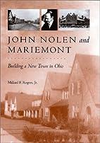 John Nolen and Mariemont: Building a New…
