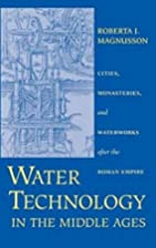 Water Technology in the Middle Ages: Cities,…