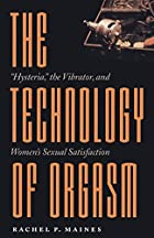 The Technology of Orgasm: Hysteria, the…