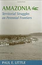 Amazonia: Territorial Struggles on Perennial…