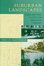 Suburban landscapes : culture and politics…