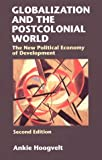 Hoogvelt, Ankie: Globalization and the Postcolonial World: The New Political Economy of Development