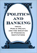 Politics and Banking: Ideas, Public Policy,…