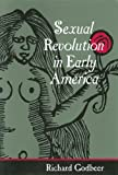 Richard Godbeer: Sexual Revolution in Early America (Gender Relations in the American Experience)