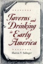 Taverns and Drinking in Early America by…