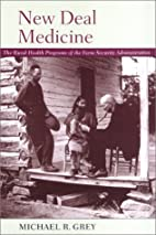 New Deal Medicine: The Rural Health Programs…
