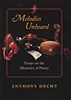 Melodies Unheard: Essays on the Mysteries of…