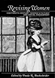 Backscheider, Paula R.: Revising Women: Eighteenth-Century Women's Fiction and Social Engagement