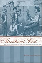 Manhood Lost: Fallen Drunkards and Redeeming…