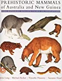 Long, John A.: Prehistoric Mammals of Australia and New Guinea: One Hundred Million Years of Evolution
