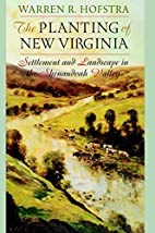 The Planting of New Virginia: Settlement and…