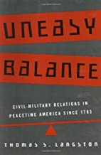 Uneasy Balance: Civil-Military Relations in…