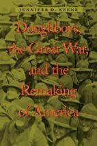 Doughboys, the Great War, and the Remaking…