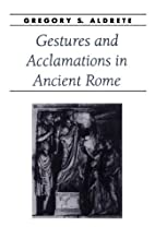 Gestures and Acclamations in Ancient Rome by…