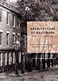 Shivers, Frank R.: The Architecture of Baltimore: An Illustrated History