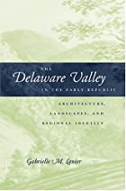 The Delaware Valley in the Early Republic:…