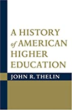 A History of American Higher Education by…