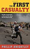 Phillip Knightley: The First Casualty: The War Correspondent as Hero and Myth-Maker from the Crimea to Iraq (Johns Hopkins Paperback)